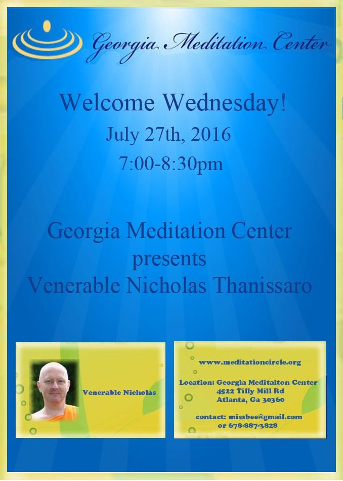 On Wednesday July Th We Welcomed Venerable Nicholas To The Georgia Meditation Center Our Meditation Group Began Meeting In  With The Goal Of One Day